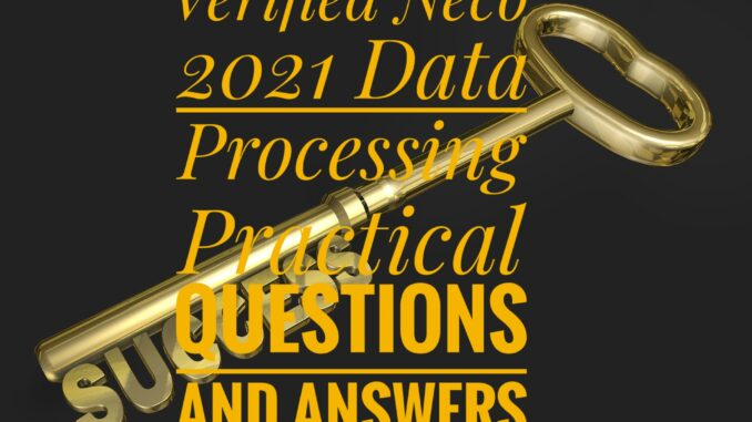 2021 Neco data processing practical answers
