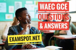 2021 Waec gce questions and Answers